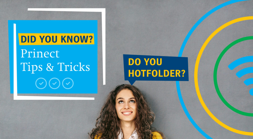 """Did You Know?"" – Tip and Tricks for Prinect Users! Topic 1: Do You Hotfolder?"