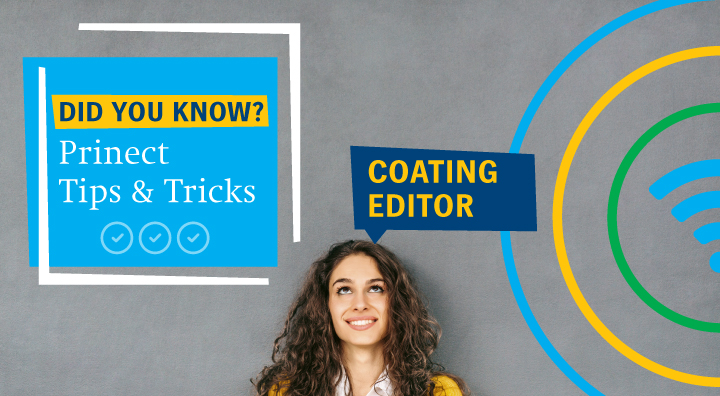 """Did You Know?"" – Tip and Tricks for Prinect Users. Topic 2: Coating Editor"