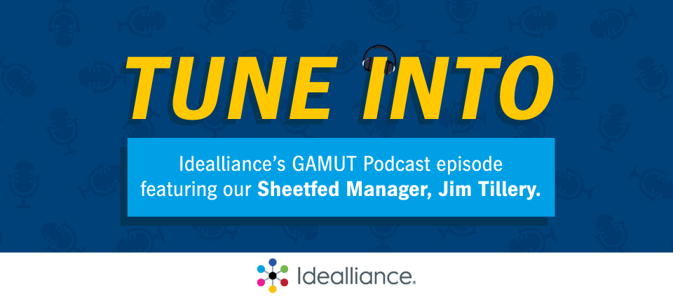 Want insight from an industry expert? Tune into Idealliance's GAMUT Podcast episode featuring our Sheetfed Product Manager!
