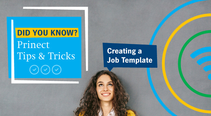 """Did You Know"" – Tips & Tricks for Prinect Users: Creating a Job Template"